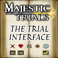 Majestic Trials Guide The Trial Interface